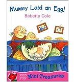 [(Mummy Laid an Egg )] [Author: Babette Cole] [Feb-2000]