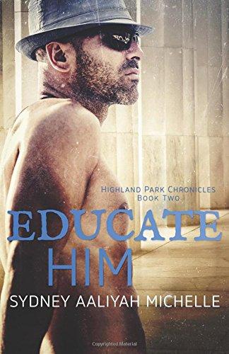Download Educate Him (Highland Park Chronicles) (Volume 2) pdf epub