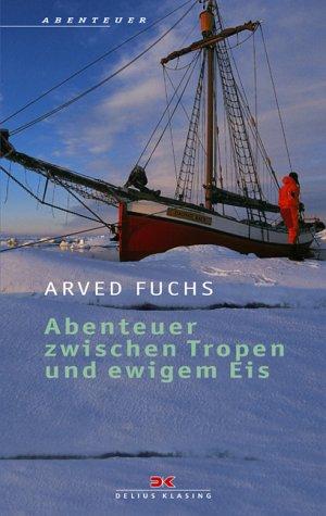Abenteuer zwischen Tropen und ewigem Eis. Sea, Ice and Mountains
