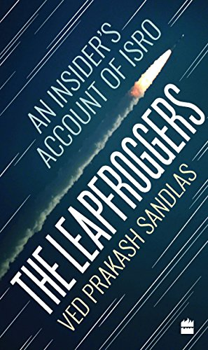 The Leapfroggers: An Insider's Account of ISRO