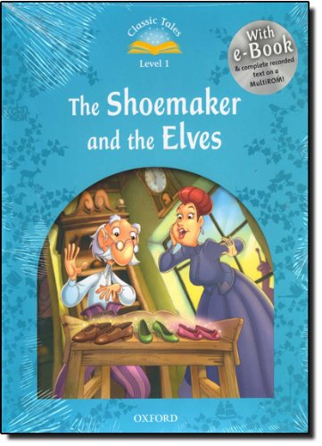 Classic Tales Second Edition: Classic Tales 1. The Shoemaker and ...