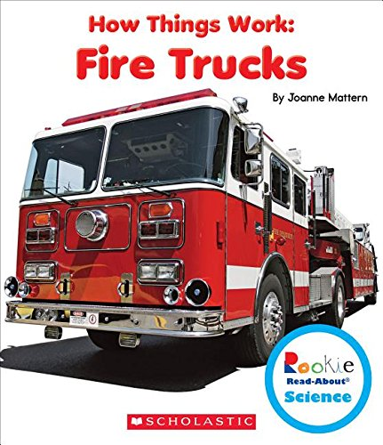 About Fire Engines (Fire Trucks (Rookie Read-about Science: How Things Work))