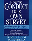 How to Conduct Your Own Survey, Priscilla Salant, Don A. Dillman, 0471012734