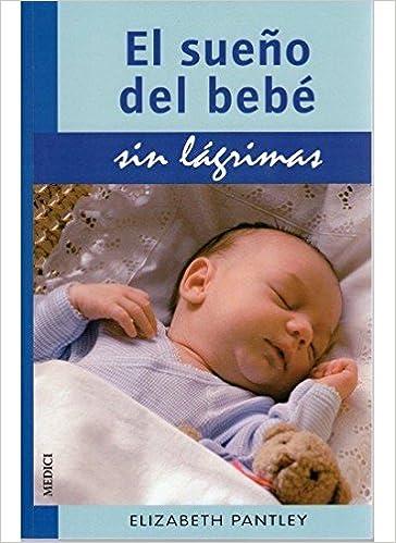 EL SUEÑO DEL BEBE.SIN LAGRIMAS (MADRE Y BEBÉ): Amazon.es: E ...