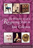 The Winterthur Guide to Recognizing Styles in Your Collection, Pauline K. Eversmann, 091272451X