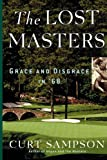 The Lost Masters, Curt Sampson, 0743274237