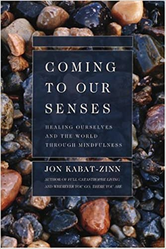 Coming to Our Senses: Healing Ourselves and the World Through ...