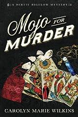 Mojo for Murder (The Bertie Bigelow Mysteries) (Volume 2) Paperback