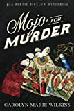 Mojo for Murder (The Bertie Bigelow Mysteries) (Volume 2)