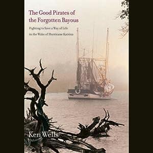 Good Pirates of the Forgotten Bayous Audiobook