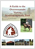 A Guide to the Overmountain Victory National Historic Trail, Randell Jones, 0976914956
