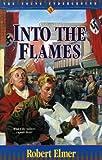Into the Flames, Robert Elmer, 1556613768