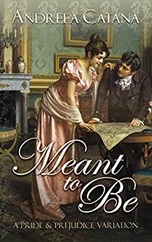 Meant to Be: A Pride and Prejudice Variation by [Catana, Andreea]