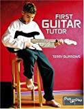 First Guitar Tutor, Terry Burrows and Ashley Terrence, 184442507X