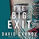 The Big Exit Audiobook by David Carnoy Narrated by R. C. Bray
