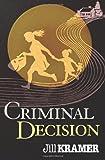 Criminal Decision, Jill Kramer, 1481064959