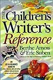 Children's Writer's Reference, Eric Suben and Berthe Amoss, 089879904X