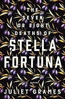 Book Cover: The Seven or Eight Deaths of Stella Fortuna: A Novel