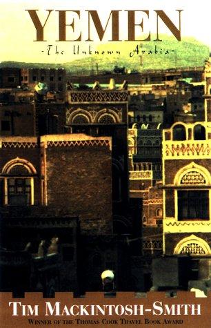 Amazon Fr Yemen The Unknown Arabia Mackintosh Smith Tim Livres