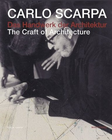 Carlo Scarpa: The Craft Of Architecture