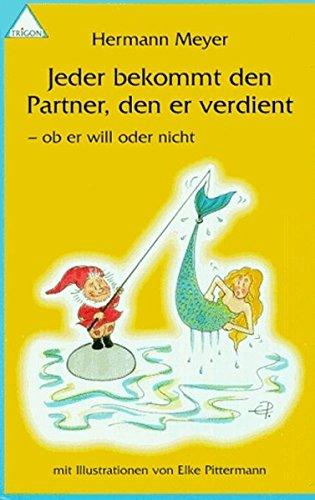 Jeder bekommt den Partner, den er verdient: Ob er will oder nicht