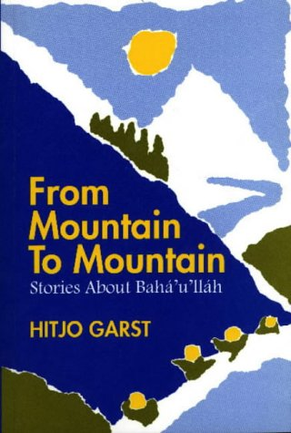 From Mountain to Mountain: Stories About Baha'u'llah