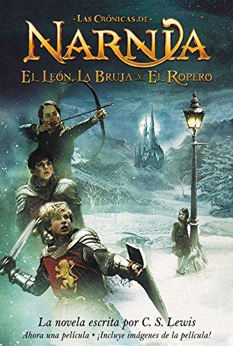 El leon, la bruja y el ropero: The Lion, the Witch and the Wardrobe (Spanish edition) (Las cronicas de Narnia)