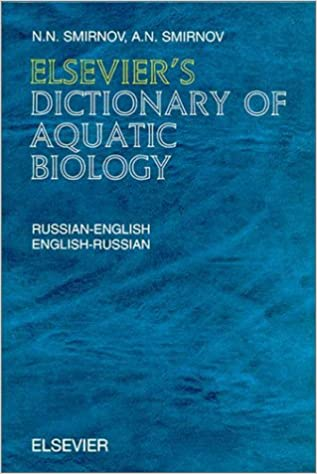 Elsevier's Dictionary of Aquatic Biology: Russian-English and English-Russian