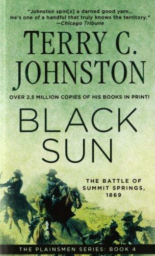 Black Sun: The Battle of Summit Springs, 1869 (The Plainsmen - Za Sun
