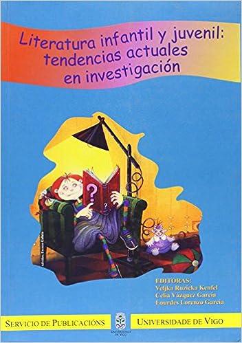 Literatura infantil y juvenil: tendencias actuales en investigación Congresos: Amazon.es: Veljka Ruzicka Kenfel, Celia Vázquez García, Lourdes Lorenzo ...