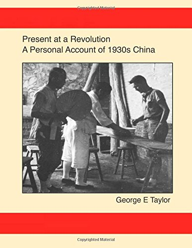 Present at a Revolution: A Personal Account of 1930s China