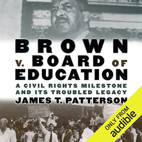 Brown v. Board of Education: A Civil Rights Milestone and Its Troubled Legacy: Oxford University Press: Pivotal Moments in US History by Audible Studios