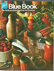 Ball Blue Book The Guide to Home Canning and…
