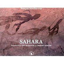 SAHARA. VISIONS D'UN EXPLORATEUR DE LA MEMOIRE RUPESTRE