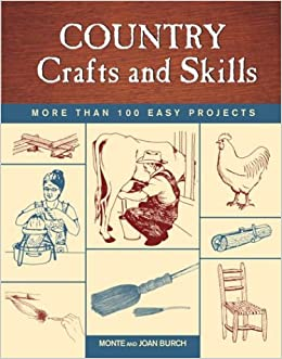 amazon com country crafts and skills more than 100 easy projects