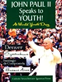 John Paul II Speaks to Youth! World Youth Day, Pope John Paul II, 0898704804