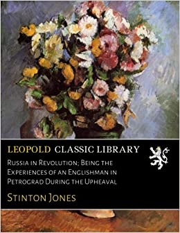 Book Russia in Revolution: Being the Experiences of an Englishman in Petrograd During the Upheaval