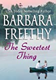 The Sweetest Thing by Barbara Freethy front cover