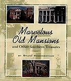 Marvelous Old Mansions, Sylvia Higginbotham, 0895872277