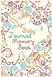 Baby Journal Memory Book: First  5 Years Of Memories, Blank Date No Month, 6 x 9, 365 Lined Pages