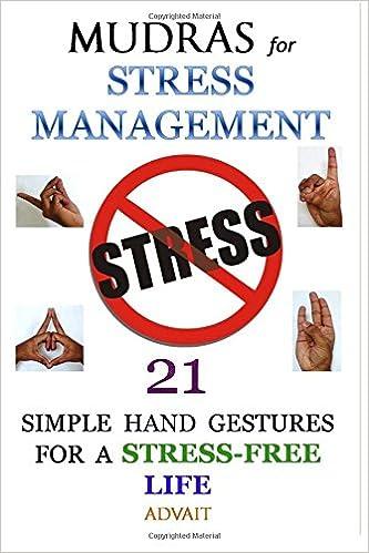 Elektroniikan oppikirjat ilmaiseksi ladattaviksi Mudras for Stress Management: 21 Simple Hand Gestures for A Stress Free Life PDF 1512249076
