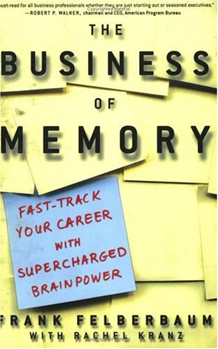 Books : The Business Of Memory: Fast-Track Your Career with Supercharged Brainpower