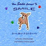 How Sadie Learned To Smile: SMILE -- See Magic In Life Everyday