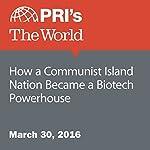 How a Communist Island Nation Became a Biotech Powerhouse | Rachel Gotbaum