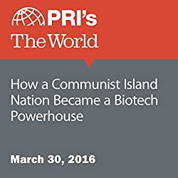 How a Communist Island Nation Became a Biotech Powerhouse