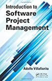 Introduction to Software Project Management, Adolfo Villafiorita, 1466559535