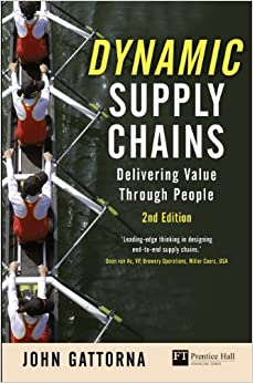 Dynamic Supply Chains: Delivering value through people (2nd Edition) (Financial Times Series)