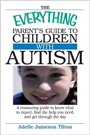 Parents Of Children With Autism Find >> The Everything Parent S Guide To Children With Autism Know What To