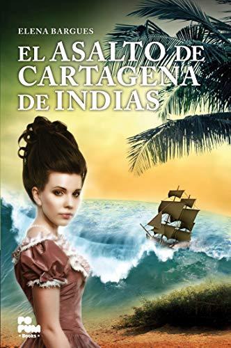 El Asalto de Cartagena de indias (El Ducado de Anizy nº 1) (Spanish