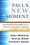 img - for Paul's New Moment: Continental Philosophy and the Future of Christian Theology book / textbook / text book